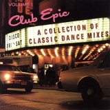 Club%20Epic%2C%20Vol.%201%3A%20A%20Collection%20of%20Classic%20Dance%20Mixes
